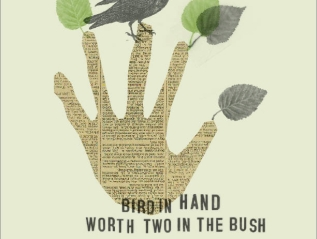 Bird in the Hand is Worth Two in the Bush